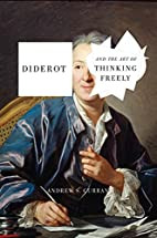 Diderot and the Art of Thinking Freely by…