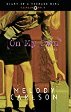 On My Own by Melody Carlson