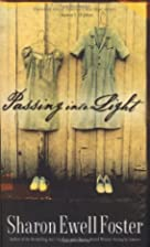 Passing into Light by Sharon Ewell Foster