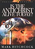 Hitchcock, Mark: Is the Antichrist Alive Today?