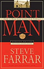 Point Man: How a Man Can Lead His Family by…