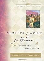 Secrets of the Vine for Women by Darlene…