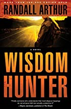 Wisdom Hunter by Randall Arthur
