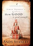 How Good Is Good Enough? (LifeChange Books)…