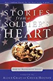 Gray, Alice: Stories From a Soldier's Heart: For the Patriotic Soul