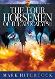 Hitchcock, Mark: The Four Horsemen of the Apocalypse (End Times Answers)