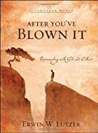 After You've Blown It: Reconnecting…