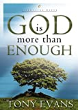 Evans, Tony: God Is More than Enough