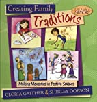 Creating Family Traditions: Making Memories…