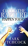 Hitchcock, Mark: Could the Rapture Happen Today?