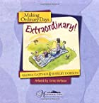 Making Ordinary Days Extraordinary: Great…