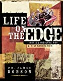 Dobson, James C.: Life on the Edge: The Next Generation's Guide to a Meaningful Future