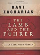 The Lamb and the Fuhrer: Jesus Talks with…