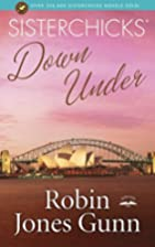 Sisterchicks Down Under! by Robin Jones Gunn