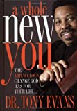 Evans, Anthony T.: A Whole New You: The Miraculous Change God Has for Your Life