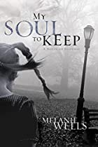 My Soul to Keep by Melanie Wells