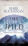 Buchanan, Mark: The Holy Wild: Trusting in the Character of God