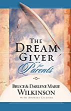 The Dream Giver for Parents by Bruce…