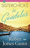 Gunn, Robin Jones: Sisterchicks in Gondolas