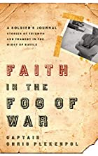 Faith in the Fog of War: Stories of Triumph…