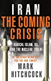 Hitchcock, Mark: Iran: The Coming Crisis: Radical Islam, Oil, and the Nuclear Threat