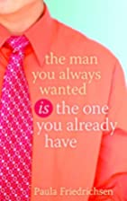 The Man You Always Wanted Is the One You…