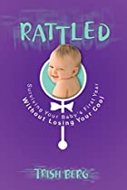 Rattled: Surviving Your Baby's First Year…