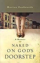 Naked on God's Doorstep: A Memoir by Marion…
