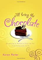 I'll Bring the Chocolate: Satisfying a…