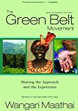 Maathai, Wangari: The Green Belt Movement: Sharing the Approach and the Experience