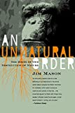 Mason, Jim: An Unnatural Order: Roots of Our Destruction of Nature