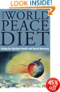 World Peace Diet: Eating for Spiritual Health and Social Harmony