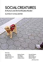 Social Creatures: A Human and Animal Studies…