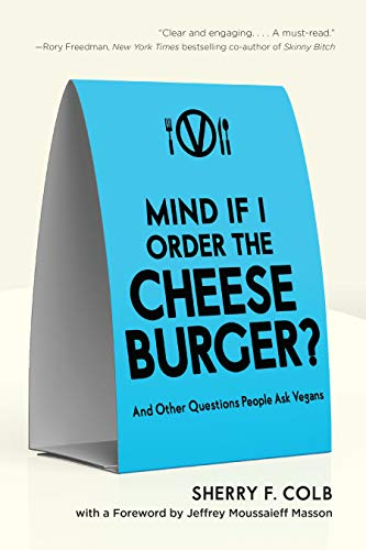 mind-if-i-order-the-cheeseburger-and-other-questions-people-ask-vegans