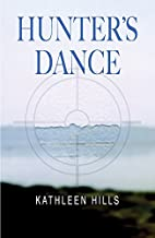Hunter's Dance by Kathleen Hills