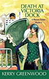 Greenwood, Kerry: Death at Victoria Dock: A Phryne Fisher Mystery