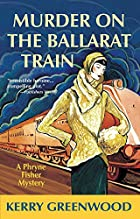 Murder on the Ballarat Train by Kerry&hellip;