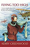 Kerry Greenwood: Flying Too High: A Phryne Fisher Mystery