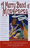 A Merry Band of Murderers An Original Mystery Anthology of Songs and Stories