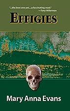 Effigies by Mary Anna Evans