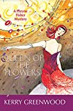 Greenwood, Kerry: Queen of the Flowers: A Phryne Fisher Mystery (Phryne Fisher Mysteries)