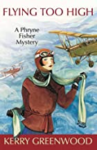 Flying Too High : a Phryne Fisher Mystery by…