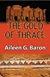 Baron, Aileen G.: The Gold of Thrace