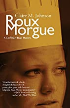 Roux Morgue (Mary Ryan, Pastry Chef…