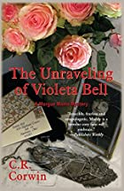 The Unraveling of Violeta Bell von C R…