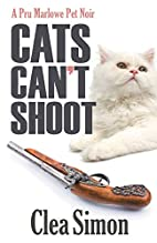 Cats Can't Shoot: A Pru Marlowe Pet…