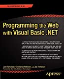Torkelson, Lynn: Programming the Web with Visual Basic . NET