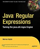 Mehran Habibi: Java Regular Expressions: Taming the java.util.regex Engine