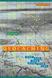Sherman, Erik: Geocaching: Hide and Seek With Your Gps