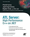 Kumar, Pranish: ATL Server: High Performance C++ on . NET